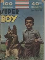 Super Boy N° 95 Juin 1957 - Magazines Et Périodiques