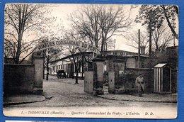 Thionville   / Quartier Commandant Du Peuty - Thionville