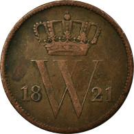 Monnaie, Pays-Bas, William I, Cent, 1821, Bruxelles, TTB, Cuivre, KM:47 - [ 3] 1815-… : Royaume Des Pays-Bas