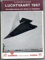 Luchtvaart 1967 Dr B Van Der Klauw Vliegtuigen Militair En Burger  64 Blz  Boekje Veel Foto's  Afm.15x11cm - Manuals