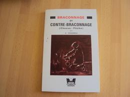 BRACONNAGE Et CONTRE BRACONNAGE (chasse Et Pêche) Par A CHAIGNEAU - Sonstige