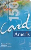 TARJETA DE ANTILLAS FRANCESAS DE 150 UNITS DE AMERIS CARD - Antilles (Françaises)
