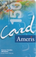 TARJETA DE ANTILLAS FRANCESAS DE 150 UNITS DE AMERIS CARD - Antilles (French)