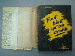 """1951 """"Faut Bien Qu'on Croute"""" Par Eugène Moineau   Eugène Spatz - Livres, BD, Revues"""