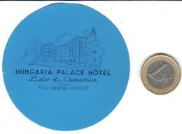 ETIQUETA DE HOTEL  -HUNGARIA PALACE HOTEL  LIDO DE VENEZIA  -ITALIA - Hotel Labels