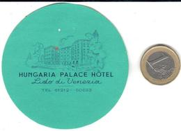 ETIQUETA DE HOTEL  -HUNGARIA PALACE HOTEL  LIDO DE VENEZIA  -ITALIA - Etiquetas De Hotel