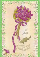 1ER AVRIL - Poisson, Bouquet De Violettes, Pourtour Dentelé - Gaufrée, Relief - April Fool's Day