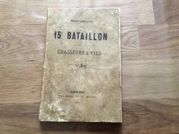 Historique 15° Bataillon De Chasseurs à Pied Remiremont 1888 75 Pages Campagnes Second Empire - Documenti