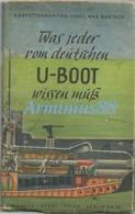 """""""Was Jeder Vom Deutschen U-BOOT Wissen Muß"""" Von Korvettenkapitän (Ing.) Max BARTSCH - Wilhelm Limpert Verlag, 1941 - Livres"""