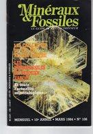 Revue Minéraux & Fossiles - Le Guide Du Collectionneur - N°106 - Mars 1984 - Minéraux