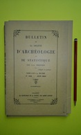 Bulletin De La Société D'archéologie De La Drome Juin 1963 La Manufacture Royale De Soie De Romans - Documentos Históricos