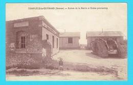 CPA TEMPLEUX LE GUERARD Ruines De La Mairie Et Ecoles Provisoires - Char , Tank Guerre 1914 - 14/18  Ww1 - 80 Somme - France