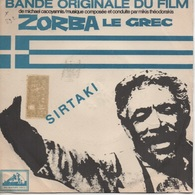 45T. BO Film : ZORBA LE GREC - MIKIS THEODORAKIS - SIRTAKI. Photo ANTHONY QUINN - Pressage GRECE - Filmmusik