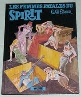 Rare BD EO Les Femmes Fatales Du Spirit Will EISNER 1983 Neptune, Pin-up - Andere Autoren