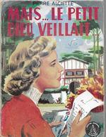 Mais ... Le Petit Dieu Veillait Par Pierre Alciette - Crinoline N°214 - Books, Magazines, Comics