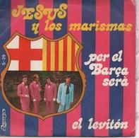 45T. JESUS Y Los Marismas. Per El Barça Serà - El Leviton. FOOTBALL : Photo écusson FC BARCELONE. Pressage ESPAGNE - Vinyles