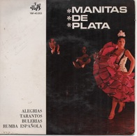45T. MANITAS DE PLATA (guitare). Alegrias - Tarantos - Bulerias - Rumba Espanola. Pressage ESPAGNE - Sonstige - Spanische Musik