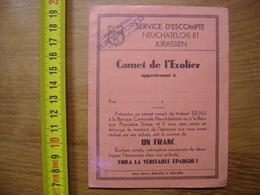 SERVICE ESCOMPTE NEUCHATELOIS JURASSIEN Carnet De L'ecolier TIMBRE EPARGNE - Vieux Papiers