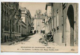 51 AY En CHAMPAGNE Avril 1911  Rue Gambetta Mobilier Maison GAUTHIER Brulé  Révolution En Champagne  D07 2019 - Ay En Champagne