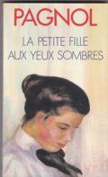 Pagnol - La Petite Fille Aux Yeux Sombres - Livres, BD, Revues