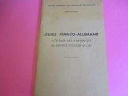 """SNCF/""""Guide Franco-Allemand à L'usage Des Cheminots Du Service D'Occupation""""/Occupation De L'Allemagne/1945        TRA48 - Ferrocarril"""