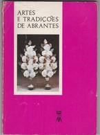 PORTUGAL BOOK - ARTES E TRADIÇÕES DE ABRANTES - 1983 - Bücher, Zeitschriften, Comics