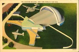 CPA. - ETATS-UNIS - F16 - AVIATION BUILDING NEW YORK WORLD'S FAIR 1939 - TBE - Aéroports
