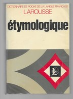 LAROUSSE ETYMOLOGIQUE .DICTIONNAIRE DE LA LANGUE FRANCAISE .1971. - Encyclopédies