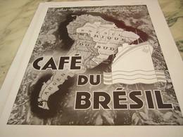 ANCIENNE PUBLICITE LE PLUS BEAU PAYS CAFE BRESIL    1935 - Affiches