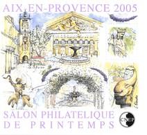 Bloc CNEP N° 43 - Salon Philatélique De Printemps 2005 à AIX EN PROVENCE - CNEP