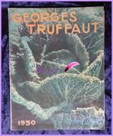 Catalogue Publicitaires De GEORGES TRUFFAUT  De 1930 Versailles (78) Jardinage Graines Et Plantes - Garden
