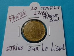 FAUTEE ***  10 CENTIMES EURO FRANCE  2001 ( 3 Photos ) - Abarten Und Kuriositäten