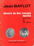 HISTOIRE DU RITE ECOSSAIS RECTIFIE Jean Baylot 1976 - Geheimleer