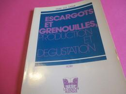 Faire Soi-même/ ESCARGOTS Et GRENOUILLES/ Production Et Dégustation/Roby/La Maison Rustique/Hérissey/  1979       LIV151 - Gastronomie