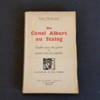 BELGIQUE - HISTOIRE -Du Canal Albert Au Stalag (Guerre De 40 - Quatre Jours De Guerre Et Quatre Mois De Captivité). - Histoire