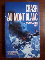 Françoise Rey: Crash Au Mont-Blanc, Les Fantômes Du Malabar Princess/ FL, 1992 - Bücher, Zeitschriften, Comics