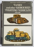 LIVRE - TANKS AND OTHER ARMOURED FIGHTING VEHICLES 1900/1918 - B.T. WHITE - BLANDFORD PRESS - 1970 - Books