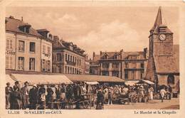 SAINT VALERY EN CAUX - Le Marché Et La Chapelle - Saint Valery En Caux