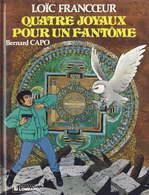 Loïc Francoeur T 4 Quatre Joyaux Pour Un Fantôme EO BE LOMBARD  03/1991  Capo, Bernard  (BI1) - Editions Originales (langue Française)