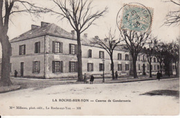 A 152La Roche Sur Yon, Caserne De Gendarmerie1908 - La Roche Sur Yon