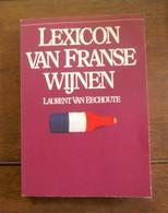 Boek EERSTE DRUK 1979  Titel :  LEXICON  VAN DE  FRANSE  WIJNEN Door  Laurant  VAN  EECHOUTE - Recepten