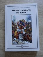 Arthur Chuquet - Terrible Retraite De Russie. Mémoires Du Margrave De Bade - Histoire