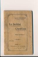 Petit Carnet De 64 Pages Le Soldat Chrétien De L' Aumônier Vasseur  ( Imprimerie De Lunéville ) état Moyen - Documenti