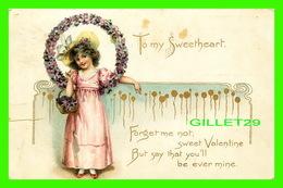FLEURS - FLOWERS - JEUNE FILLE AVEC DES FLEURS - TO MY SWEETHEART FORGET ME NOT SWEET VALENTINE - TRAVEL IN 1908 - - Fleurs