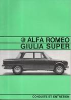 Conduite Et Entretien Alfa Roméo - Giulia Super - Avec Plan éclaté - Année 1967 - Auto