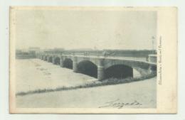 ALESSANDRIA - PONTE SUL TANARO 1908 VIAGGIATA FP - Alessandria