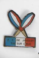 Pin's - Sport Javelots - Fédération Française De JAVELOT  TIR SUR CIBLE - Pin