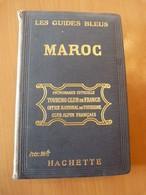 Les Guides Bleus. Le Maroc. Colonie Française. Afrique Du Nord. 1921 - Livres, BD, Revues