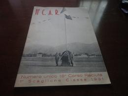 11° C.A.R. -NUMERO UNICO 18° CORSO RECLUTE -1° SCAGLIONE CLASSE 1931 - 1952 - Riviste & Giornali