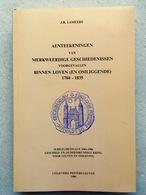 LEUVEN - Aenteekeningen Van Merkweerdige Geschiedenissen Voorgevallen Binnen Loven (en Omliggende) 1784-1835 - Histoire